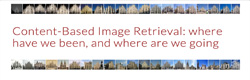 CBIR 2020 – Content-Based Image Retrieval: where have we been, and where are we going